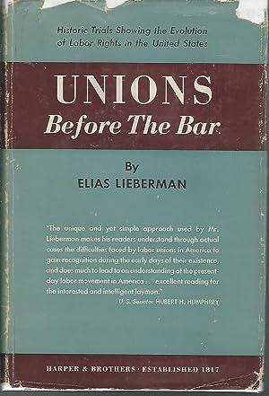 Unions Before the Bar: Lieberman, Elias