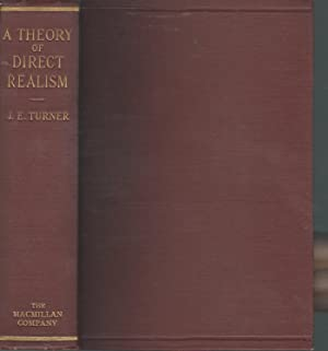 A Theory of Direct Realism and the Relation of Realism to Idealism (Library of Philosophy Series): ...