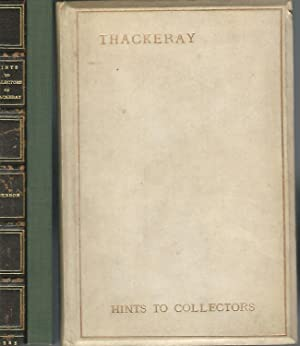 Hints to Collectors of Original Editions of: Thackeray, William Makepeace)