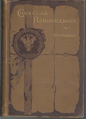 Consular Reminiscences: Horstmann, G. Henry