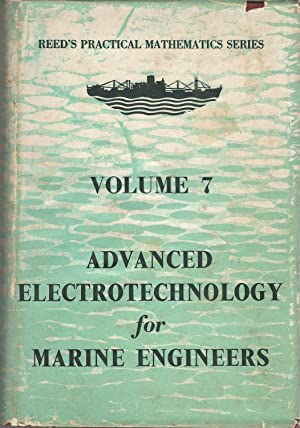 Reed s Advanced Electrotechnology for Marine Engineers (Reed s: Kraal, Edmund G.R.