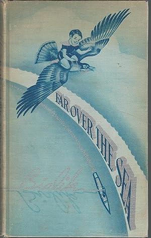Far Over the Sea: Poems and Jingles for Children: Bialik, H.N. (Hayyim Nahman) Sampter, Jessie (...