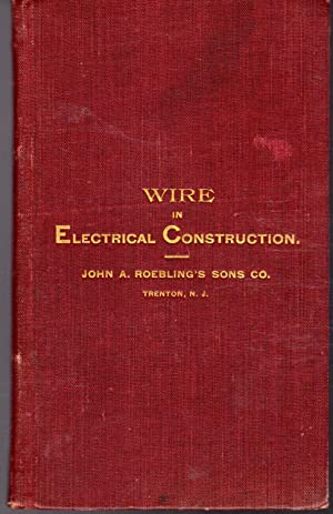 Wire in Electrical Construction: Roebling) John A. Roebling's Sons Company