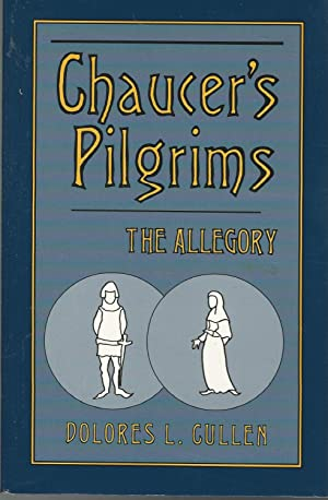 Chaucer's Pilgrims: The Allegory: Chaucer, Geoffrey) Cullen, Delores L.