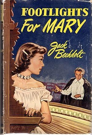 Footlights for Mary: Bechdolt, Jack