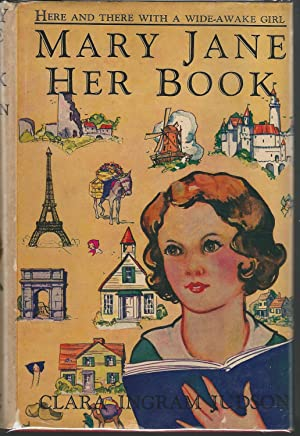 """Mary Jane: Her Book:""""Here and there with a wide-awake girl"""". (#1 in series): Judson, ..."""