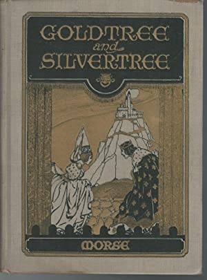Goldtree and Silvertree: Fairy Plays to Read and Act: Morse, Katharine Duncan