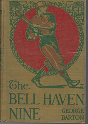 Bell Haven Nine (#1 in Series): Barton, George