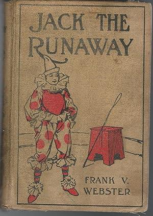 Jack the Runaway; Or, on the Road: Webster, Frank V