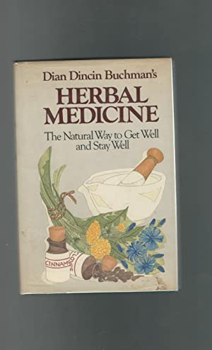 Dian Dincin Buchman's Herbal Medicine: The Natural Way to Get Well and Stay Well: Buchman, ...