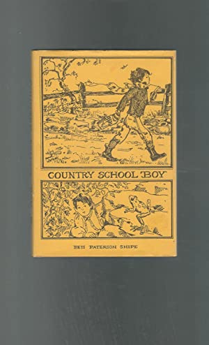Country School Boy: Adventure in a One Room Schoolhouse at Seneca, Maryland in 1876: Shipe, Bess ...