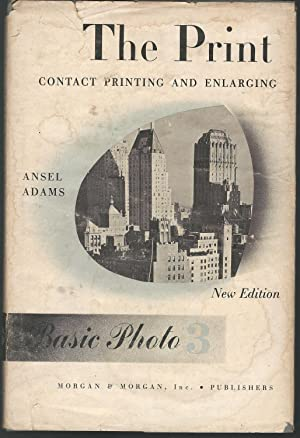 The Print: Contact Printing and Enlarging (Basic: Adams, Ansel