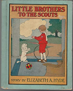 Little Brothers to the Scouts: Hyde, E. A.(Elizabeth)