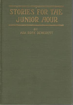 Stories for the Junior Hour: Stories and: Demerest, Ada Rose