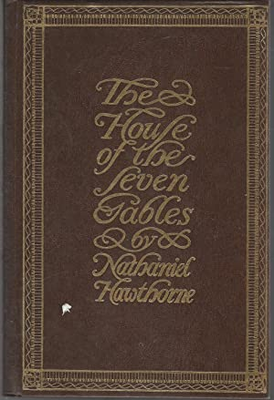 The House of the Seven Gables: Hawthorne, Nathaniel