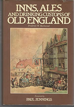 Inns, Ales and Drinking Customs of Old: Hackwood, Frederick W