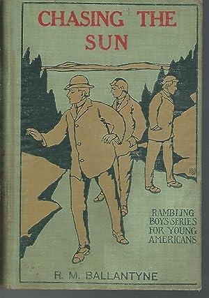Chasing the Sun; or, Rambles in Norway: Ballantyne, R.M.(Robert Michael)