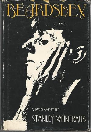 Beardsley: A Biography: Beardsley, Aubrey) Weintraub,