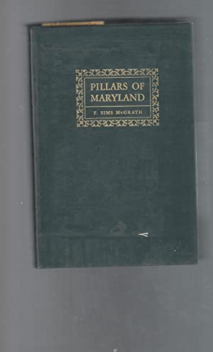 Pillars of Maryland [Signed by Author]: McGrath, Francis Sims