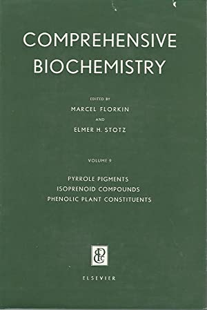 Comprehensive Biochemistry.Volume 9: Pyrrole Pigments, Isoprenoid Compounds, Phenolic Plant ...