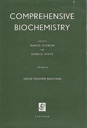 Comprehensive Biochemistry.Volume 15: Group-Transfer Reactions: Florkin, Marcel & Stotz, Elmer (...