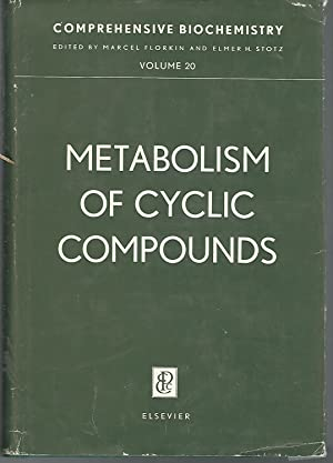 Comprehensive Biochemistry.Volume 20: Metabolism of Cyclic Compounds: Florkin, Marcel & Stotz, ...