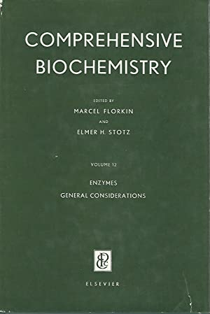 Comprehensive Biochemistry.Volume 12: Enzymes, General Considerations: Florkin, Marcel & Stotz, ...