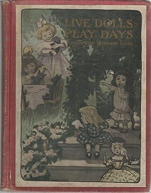 The Live Dolls' Play Days: Gates, Josephine Scribner