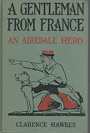 A Gentleman from France: An Airedale Hero: Hawkes, Clarence
