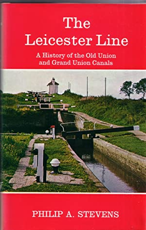 The Leicester Line, A History of the: STEVENS, PHILIP A.