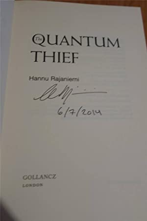 THE QUANTUM THIEF.SIGNED AND DATED + THE FRACTAL PRINCE. SIGNED DATED NUMBERED 15/100 + THE CASUAL ...