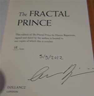 THE QUANTUM THIEF.SIGNED AND DATED + THE FRACTAL PRINCE. SIGNED DATED NUMBERED 15/100 + THE ...