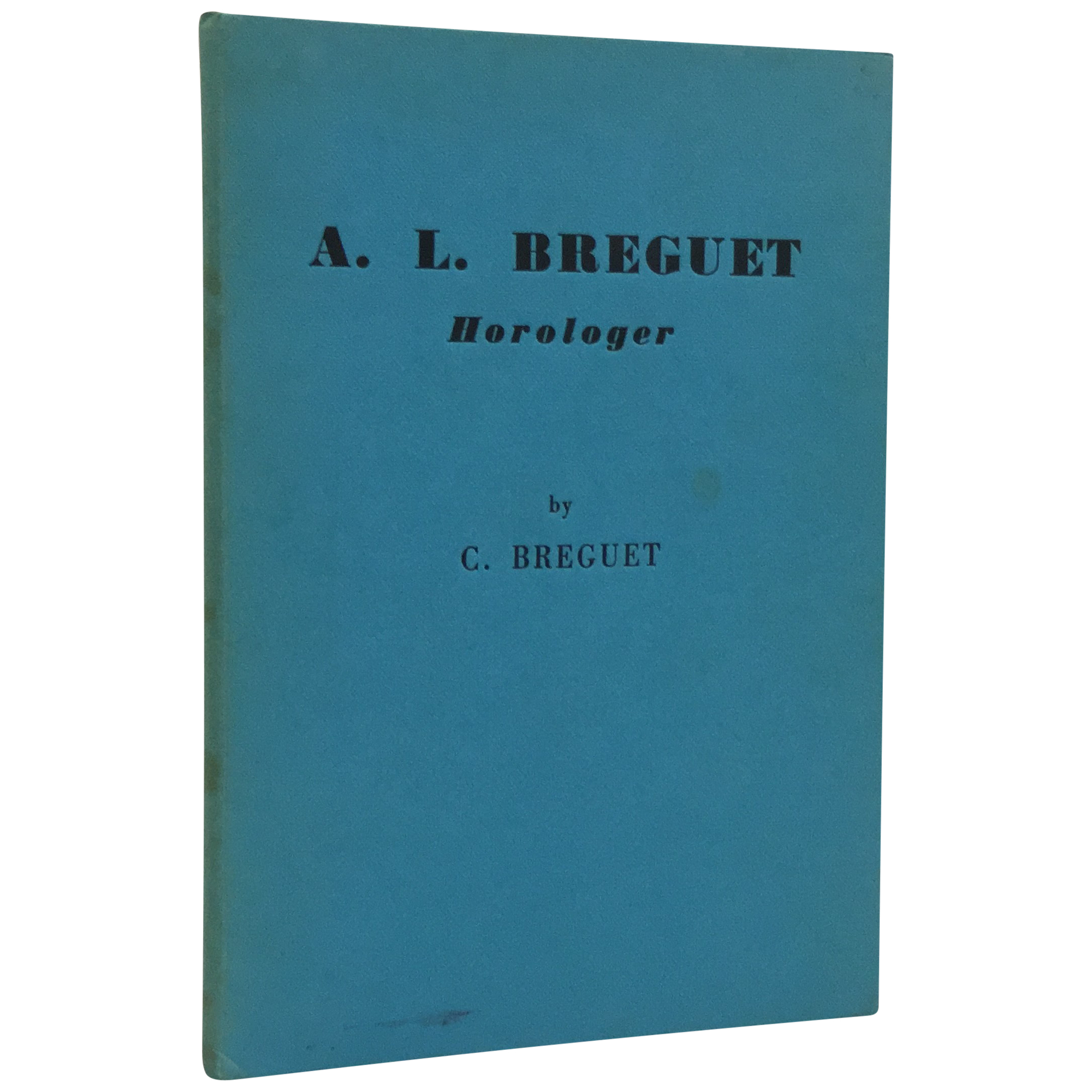 A. L. Breguet, Horologer Breguet, C. [Near Fine] [Hardcover] 34 pages, including 22 pages of black-and-white plates. A short biography of the founder of the Breguet watch firm; translated from the French by W. A. H. Brown. Near fine hardcover.