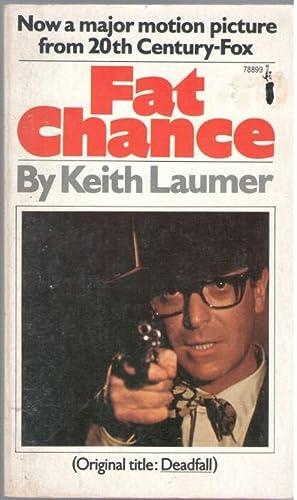 Fat Chance (Deadfall): Laumer, Keith
