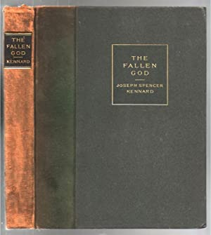 The Fallen God: and Other Essays in Literature and Art: Kennard, Joseph Spencer