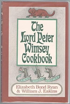 The Lord Peter Wimsey Cookbook: Sayers, Dorothy L. \ Ryan,Elizabeth B & Eakins,Williams