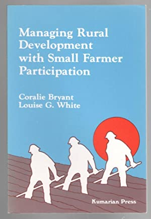 Managing Rural Development with Small Farmer Participation: Bryant, Coralie &