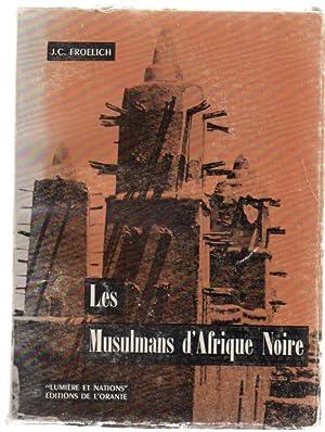 Les Musulmans d'Afrique Noire: Froelich, J. C.
