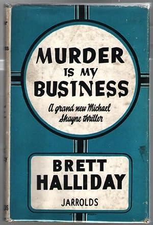 Murder Is My Business: Halliday, Brett