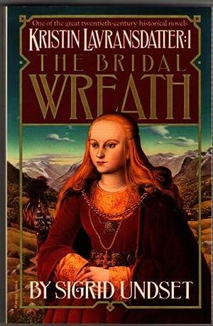 Kristin Lavransdatter I: The Bridal Wreath: Undset, Sigrid
