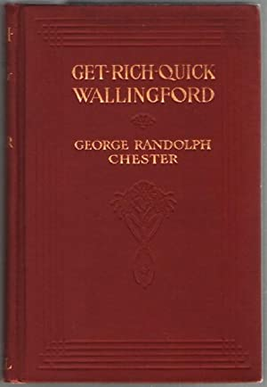 Get-Rich-Quick Wallingford: Chester, George Randolph