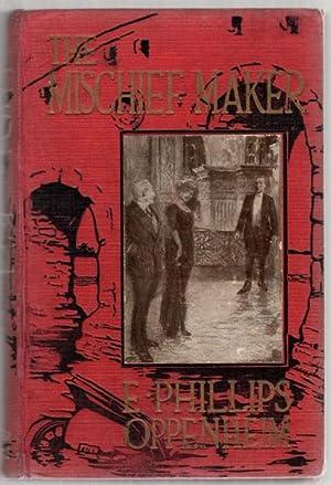 The Mischief Maker: Oppenheim, E. Phillips