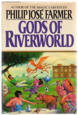 Gods of Riverworld: Farmer, Philip Jose