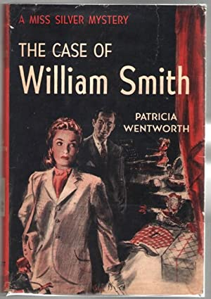 The Case of William Smith: Wentworth, Patricia