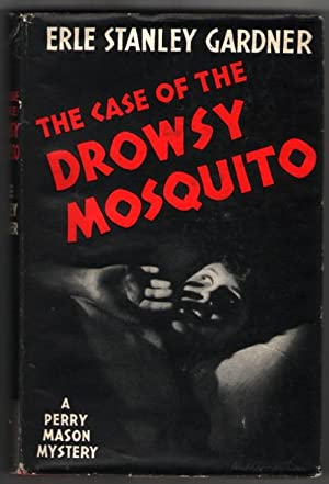 The Case of the Drowsy Mosquito: Gardner, Erle Stanley
