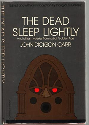The Dead Sleep Lightly: Carr, John Dickson