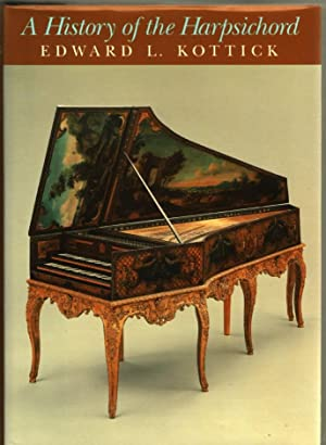 A History of the Harpsichord: Kottick, Edward L.