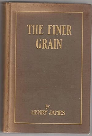 The Finer Grain: James, Henry