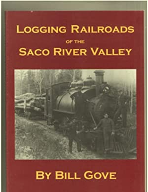 Logging Railroads of the Saco River Valley: Gove, Bill
