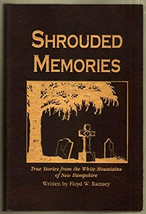 Shrouded Memories: True Stories from the White: Ramsey, Floyd W.